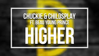 Chuckie & ChildsPlay feat. Beau Young Prince - Higher