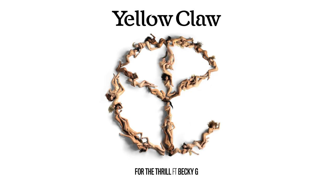 Yellow Claw feat. Becky G - For the Thrill