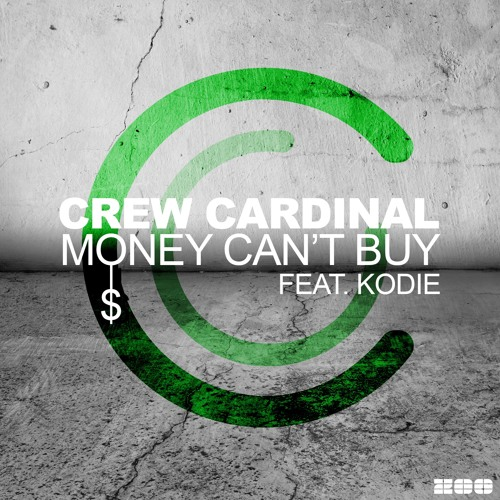 Crew Cardinal feat. Kodie - Money Can't Buy v2