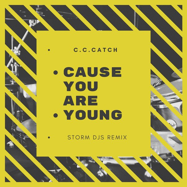 C.C.Catch - Cause You Are Young (Storm DJs 2k18 Remix)